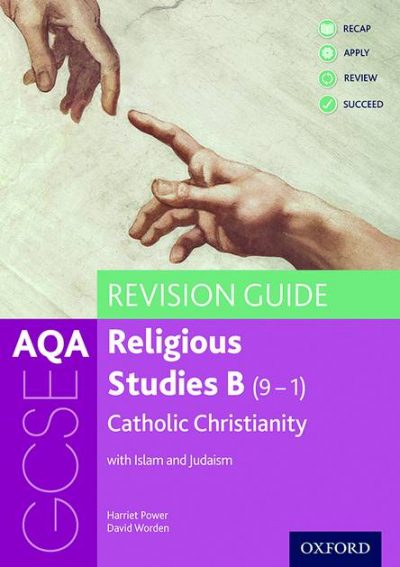 AQA GCSE Religious Studies B: Catholic Christianity with Islam and Judaism Revision Guide - Harriet Power