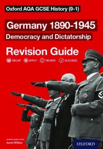 Oxford AQA GCSE History: Germany 1890-1945 Democracy and Dictatorship Revision Guide (9-1) - Aaron Wilkes