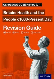Oxford AQA GCSE History: Britain: Health and the People c1000-Present Day Revision Guide (9-1) - Aaron Wilkes