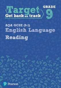 Target Grade 9 Reading AQA GCSE (9-1) English Language Workbook - Pearson Education Limited