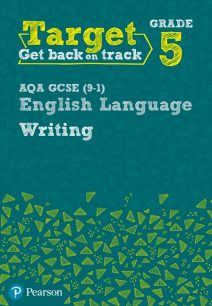 Target Grade 5 Writing AQA GCSE (9-1) English Language Workbook - David Grant