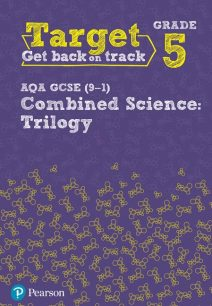 Target Grade 5 AQA GCSE (9-1) Combined Science Intervention Workbook - Pearson Education Limited