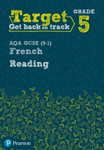 Target Grade 5 Reading AQA GCSE (9-1) French Workbook - Pearson Education Limited