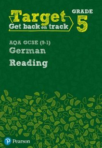Target Grade 5 Reading AQA GCSE (9-1) German Workbook - Pearson Education Limited