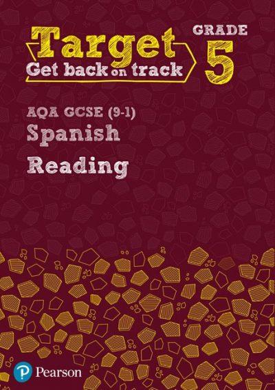 Target Grade 5 Reading AQA GCSE (9-1) Spanish Workbook - Pearson Education Limited