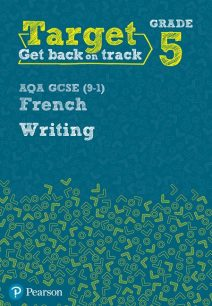 Target Grade 5 Writing AQA GCSE (9-1) French Workbook - Pearson Education Limited