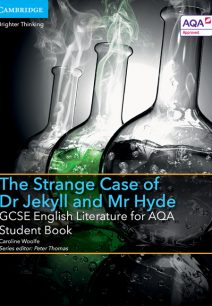 GCSE English Literature for AQA The Strange Case of Dr Jekyll and Mr Hyde Student Book - Caroline Woolfe
