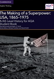 A/AS Level History for AQA The Making of a Superpower: USA