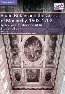 A/AS Level History for AQA Stuart Britain and the Crisis of Monarchy