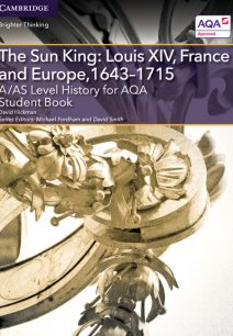 A/AS Level History for AQA The Sun King: Louis XIV