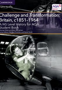 A/AS Level History for AQA Challenge and Transformation: Britain