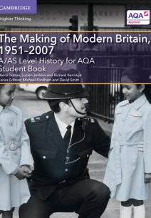 A/AS Level History for AQA The Making of Modern Britain