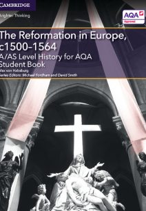 A/AS Level History for AQA The Reformation in Europe