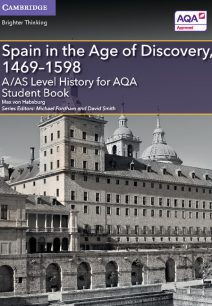 A/AS Level History for AQA Spain in the Age of Discovery