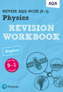 Revise AQA GCSE Physics Higher Revision Workbook: for the 9-1 exams - Catherine Wilson