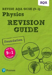 Revise AQA GCSE (9-1) Physics Foundation Revision Guide: (with free online edition) - Pearson Education Limited