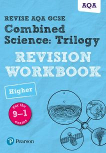 Revise AQA GCSE Combined Science: Trilogy Higher Revision Workbook: for the 9-1 exams - Nora Henry