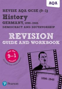 Revise AQA GCSE (9-1) History Germany 1890-1945: Democracy and dictatorship Revision Guide and Workbook: includes online edition - Kirsty Taylor