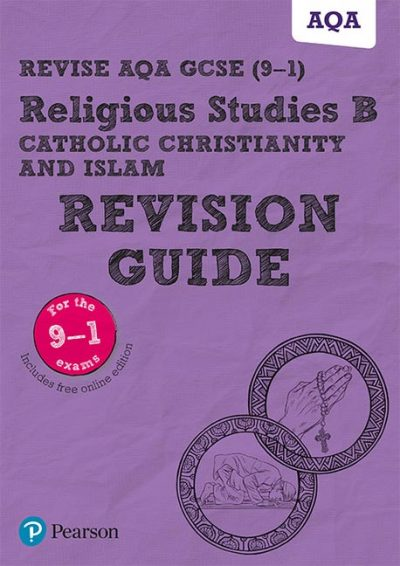 Revise AQA GCSE (9-1) Religious Studies Catholic Christianity and Islam Revision Guide - Tanya Hill