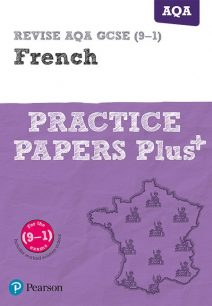 REVISE AQA GCSE (9-1) French Practice Papers Plus: for the 2016 qualifications - Pearson Education Limited