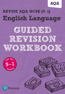 REVISE AQA GCSE English Language Guided Revision Workbook: for the 2015 specification - Pearson Education Limited
