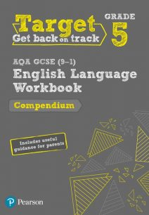Target Grade 5 AQA GCSE (9-1) English Language Compendium Workbook - Pearson Education Limited