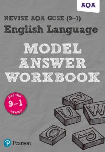 Revise AQA GCSE (9-1) English Language Model Answer Workbook - Pearson Education Limited