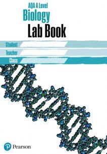 AQA A level Biology Lab Book: AQA A level Biology Lab Book - Pearson Education Limited