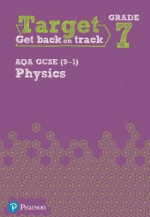 Target Grade 7 AQA GCSE (9-1) Physics Intervention Workbook - Pearson Education Limited