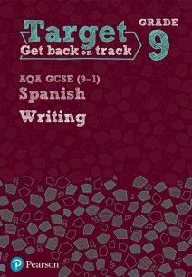 Target Grade 9 Writing AQA GCSE (9-1) Spanish Workbook - Pearson Education Limited