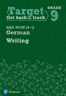 Target Grade 9 Writing AQA GCSE (9-1) German Workbook - Pearson Education Limited