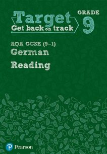 Target Grade 9 Reading AQA GCSE (9-1) German Workbook - Pearson Education Limited