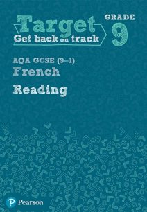 Target Grade 9 Reading AQA GCSE (9-1) French Workbook - Pearson Education Limited
