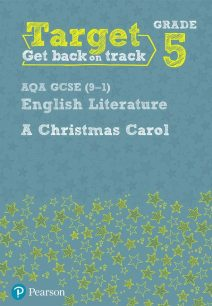 Target Grade 5 A Christmas Carol AQA GCSE (9-1) Eng Lit Workbook - Pearson Education Limited