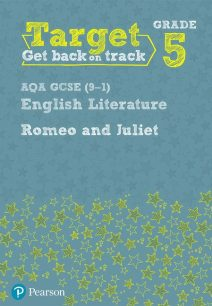 Target Grade 5 Romeo and Juliet AQA GCSE (9-1) Eng Lit Workbook - Julie Hughes
