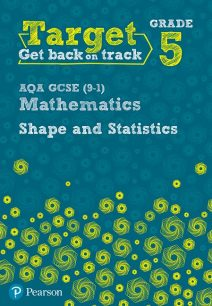 Target Grade 5 AQA GCSE (9-1) Mathematics Shape and Statistics Workbook - Diane Oliver