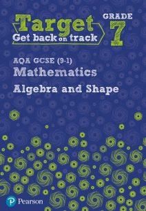 Target Grade 7 AQA GCSE (9-1) Mathematics Algebra and Shape Workbook - Katherine Pate