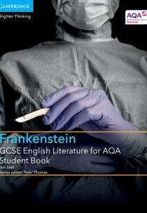 GCSE English Literature for AQA Frankenstein Student Book - Jon Seal