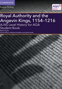 A/AS Level History for AQA Royal Authority and the Angevin Kings