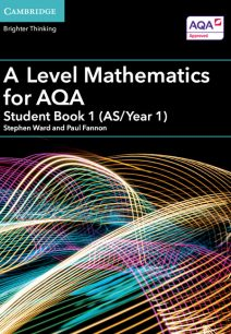 A Level Mathematics for AQA Student Book 1 (AS/Year 1) - Stephen Ward