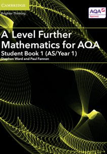 A Level Further Mathematics for AQA Student Book 1 (AS/Year 1) - Stephen Ward