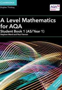 A Level Mathematics for AQA Student Book 1 (AS/Year 1) with Cambridge Elevate Edition (2 Years) - Stephen Ward
