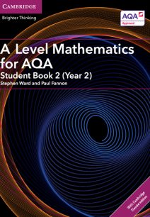 A Level Mathematics for AQA Student Book 2 (Year 2) with Cambridge Elevate Edition (2 Years) - Stephen Ward