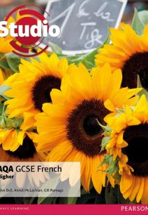 Studio AQA GCSE French Higher Student Book - Clive Bell