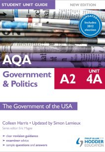 AQA A2 Government & Politics Student Unit Guide New Edition: Unit 4A The Government of the USA Updated - Colleen Harris