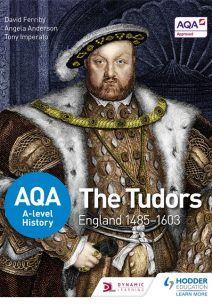AQA A-level History: The Tudors: England 1485-1603 - David Ferriby