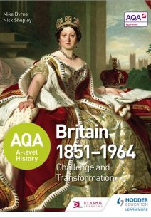 AQA A-level History: Britain 1851-1964: Challenge and Transformation - Nick Shepley