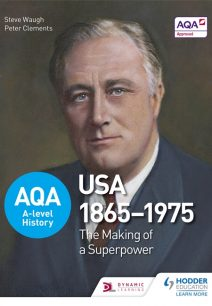 AQA A-level History: The Making of a Superpower: USA 1865-1975 - Steve Waugh