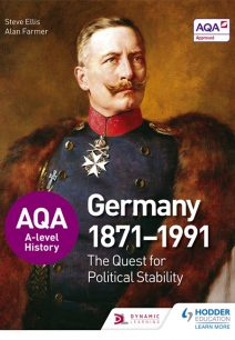 AQA A-level History: The Quest for Political Stability: Germany 1871-1991 - Steve Ellis