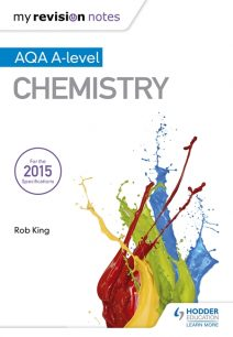 My Revision Notes: AQA A Level Chemistry - Rob King